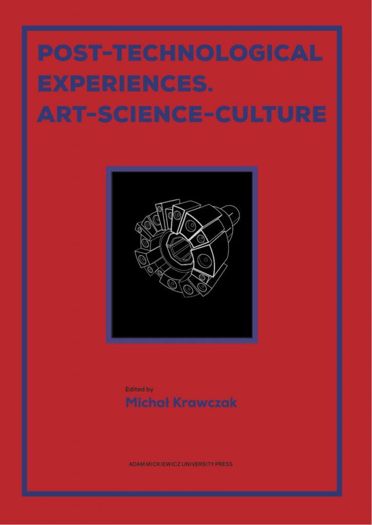 Obrazek posiada pusty atrybut alt; plik o nazwie Post-Technological-Experieces.-Art-Science-Culture-cover-851x1200-2-726x1024.jpg